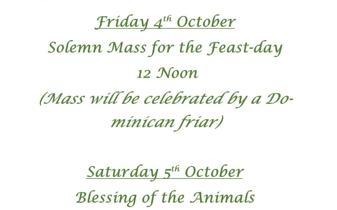 Feast of St. Francis Friday 4th October and Blessing of Animals Saturday 5th October